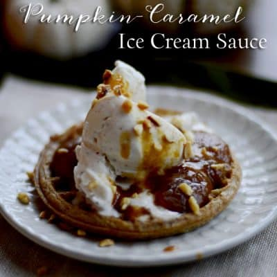 Pumpkin-Caramel Ice Cream Sauce {Easy Autumn Dessert}