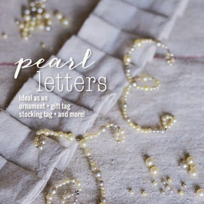 How to Make Pearl Letters {Holiday DIY}