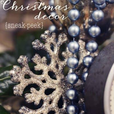 2013 Christmas Decor {sneak-peek}