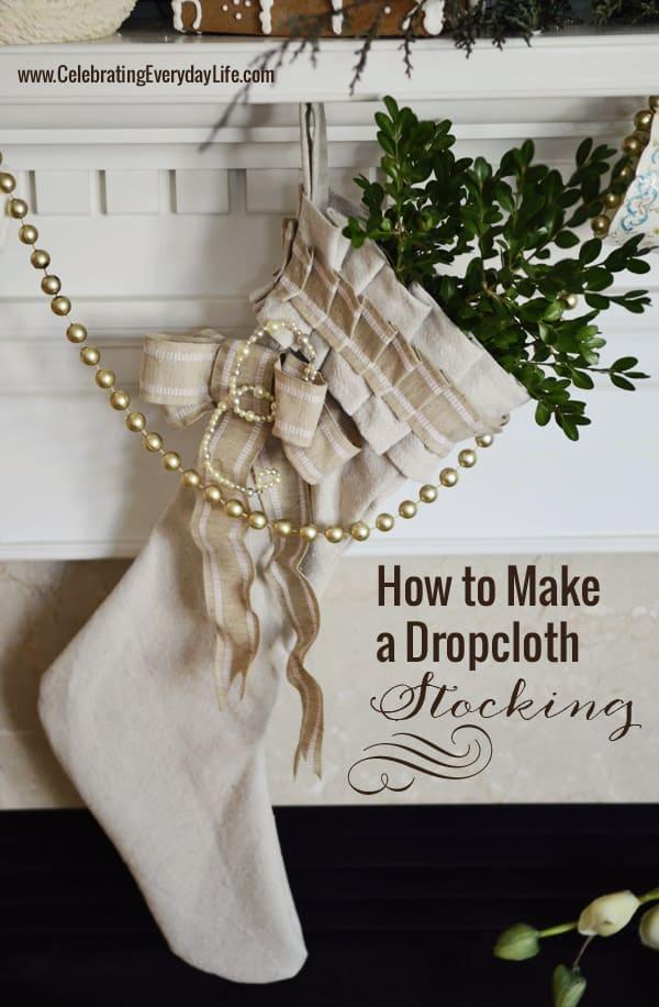 DIY Dropcloth Stocking, Make your own Dropcloth stocking, Holiday Christmas Stocking DIY, Christmas DIY, Celebrating Everyday Life with Jennifer Carroll