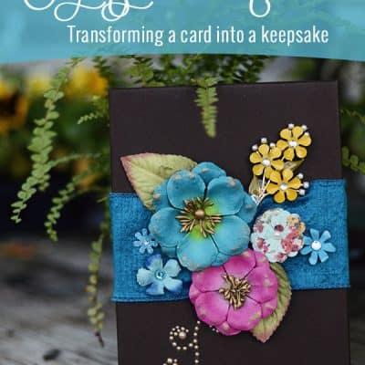 Styling a Custom Card {Transforming a Card into a Keepsake}