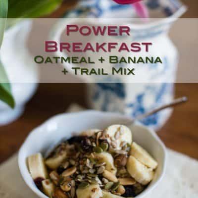 Power Breakfast – Oatmeal with Banana & Trail Mix – Quick, Healthy Breakfast Idea!