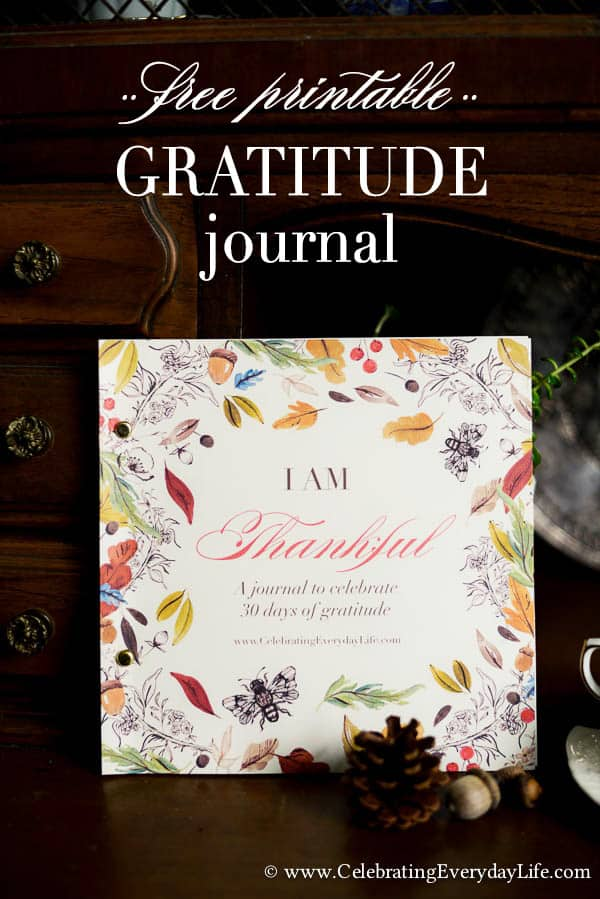 Free Gratitude Journal PDF, Free Printable Gratitude Journal, Thanksgiving Printable, Celebrating Everyday Life with Jennifer Carroll
