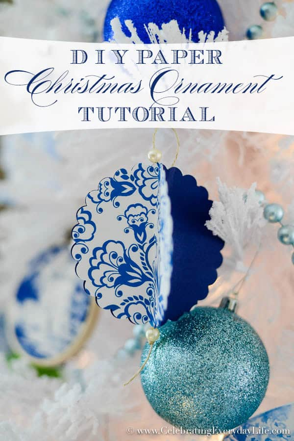DIY Paper Christmas Ornament Tutorial, Paper Christmas Ornament Tutorial, Make your own Christmas ornaments, Paper ornaments, Celebrating Everyday Life with Jennifer Carroll