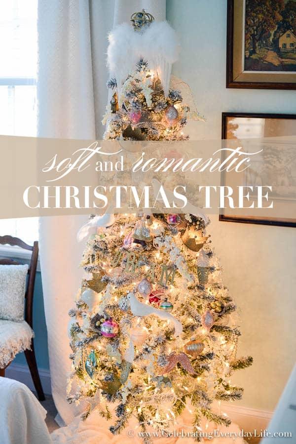 My Soft Amp Romantic Christmas Tree Celebrating Everyday