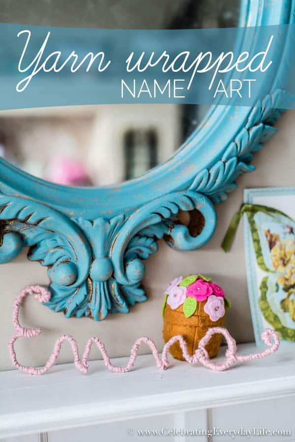 Yarn Wrapped Letter Art, Yarn Letter Craft, Yarn Name, How to make a yarn name, How to make yarn wrapped name art, Celebrating Everyday Life with Jennifer Carroll