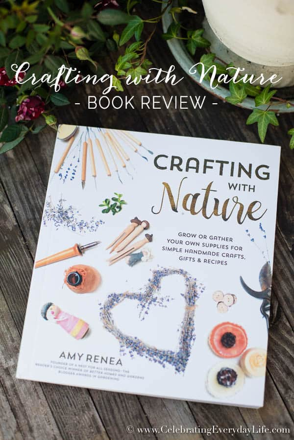 Crafting With Nature Book Review, Amy Renea Book Review, Celebrating Everyday Life with Jennifer Carroll