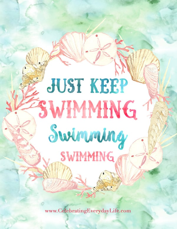Just Keep Swimming Printable, Encouraging Quote Printable, Inspiring Quote Printable, Finding Dory printable, Celebrating Everyday Life with Jennifer Carroll