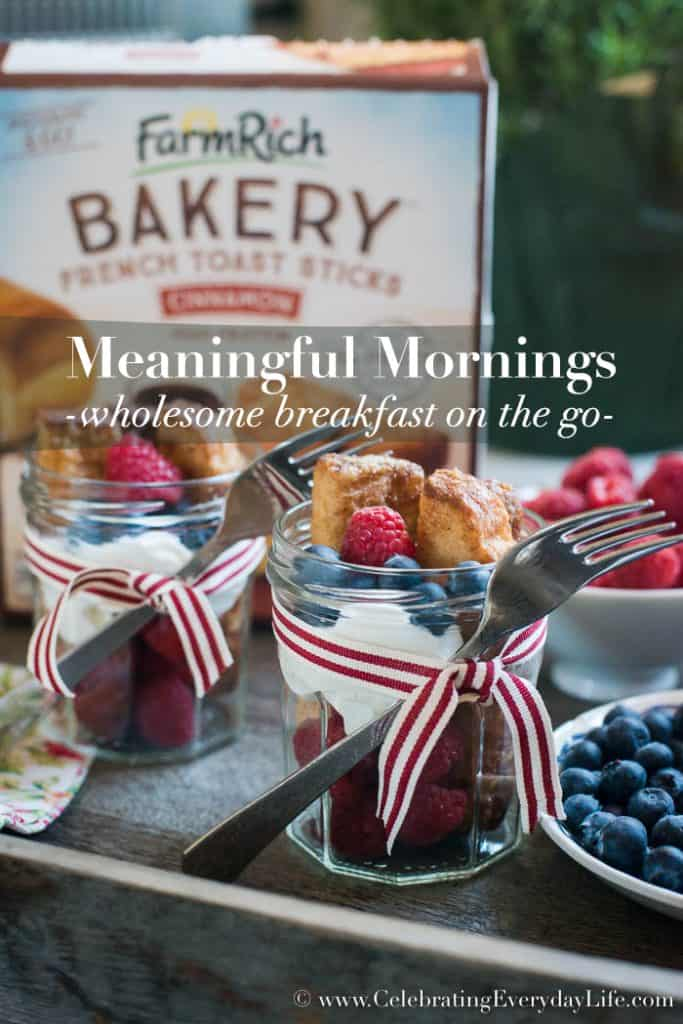 Meaningful Mornings – French Toast and Fruit Mason Jar Breakfast