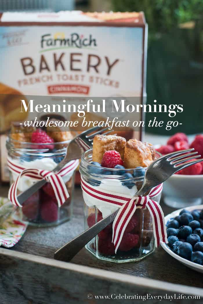 Farm Rich French Toast Sticks, breakfast on the go, Mason Jar breakfast, Wholesome Breakfast on the go, Celebrating Everyday Life with Jennifer Carroll