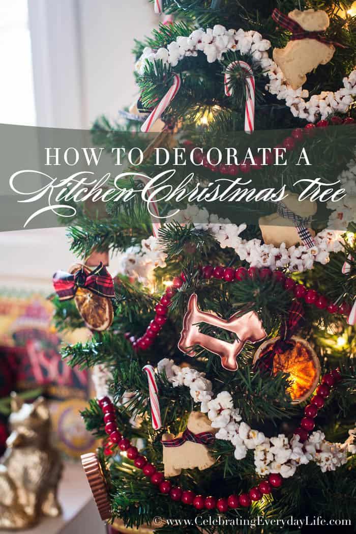 How To Decorate A Kitchen Christmas Tree | Celebrating Everyday Life with Jennifer Carroll | www.CelebratingEverydayLife.com