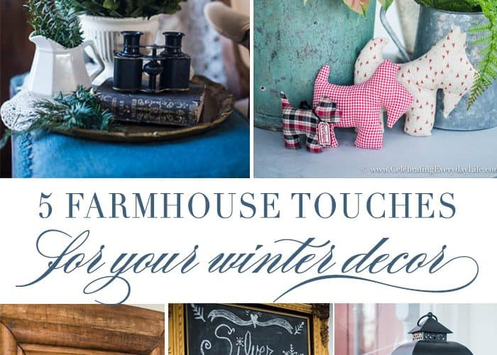 5 EASY Farmhouse Touches for your Winter Decor