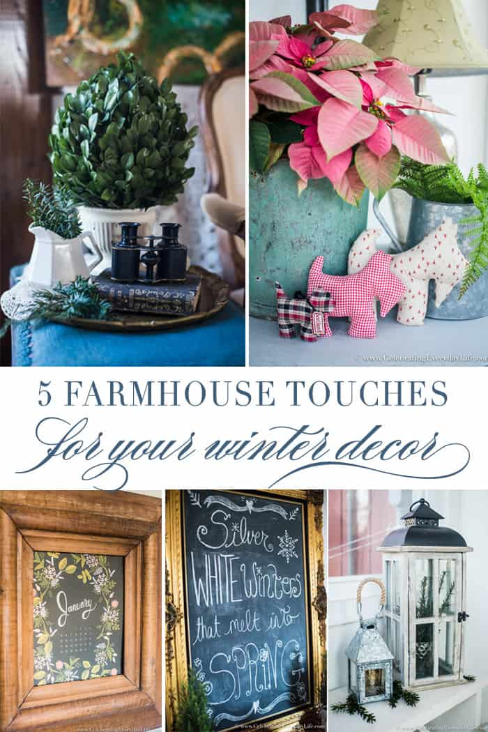 5 EASY Farmhouse Touches for Winter Decor | Celebrating Everyday Life with Jennifer Carroll | www.CelebratingEverydayLife.com