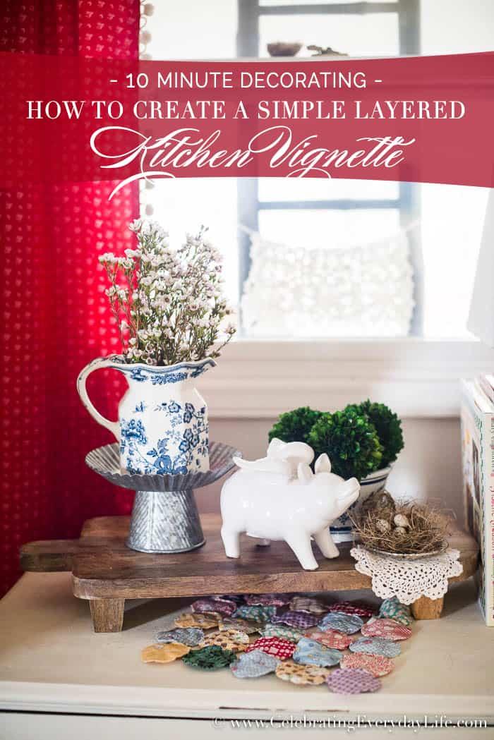 10 minute decorating, How To Create A Layered Kitchen Vignette | Celebrating Everyday Life with Jennifer Carroll | www.CelebratingEverydayLife.com