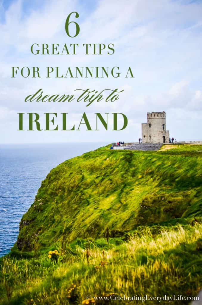 6 Great Tips for Planning a Dream Trip to Ireland