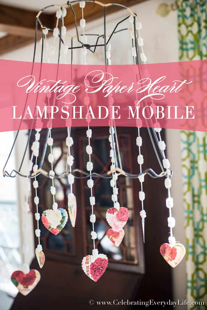 This Vintage Paper Heart Lampshade Mobile is an easy Valentine Decor Craft to add a little Valentine Charm to your home   Celebrating Everyday Life with Jennifer Carroll   www.CelebratingEverydayLife.com