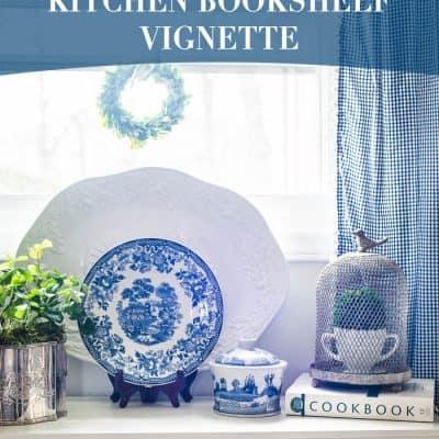 Blue & White Kitchen Bookshelf Vignette