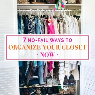 7 No-Fail Ways to Organize Your Closet Now