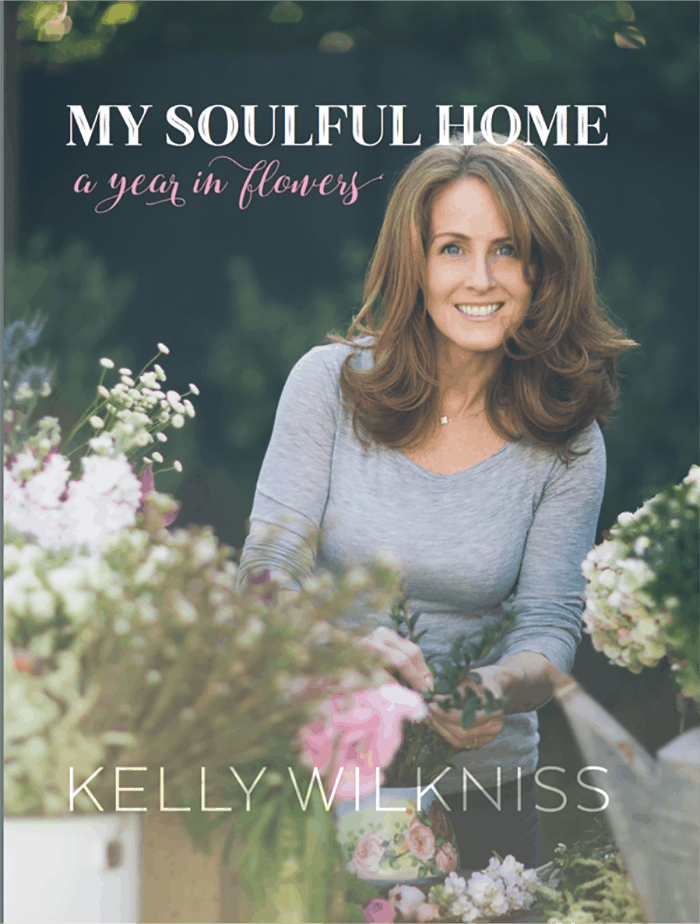 My Soulful Home A Year In Flowers by Kelly Wilkniss book launch and giveaway