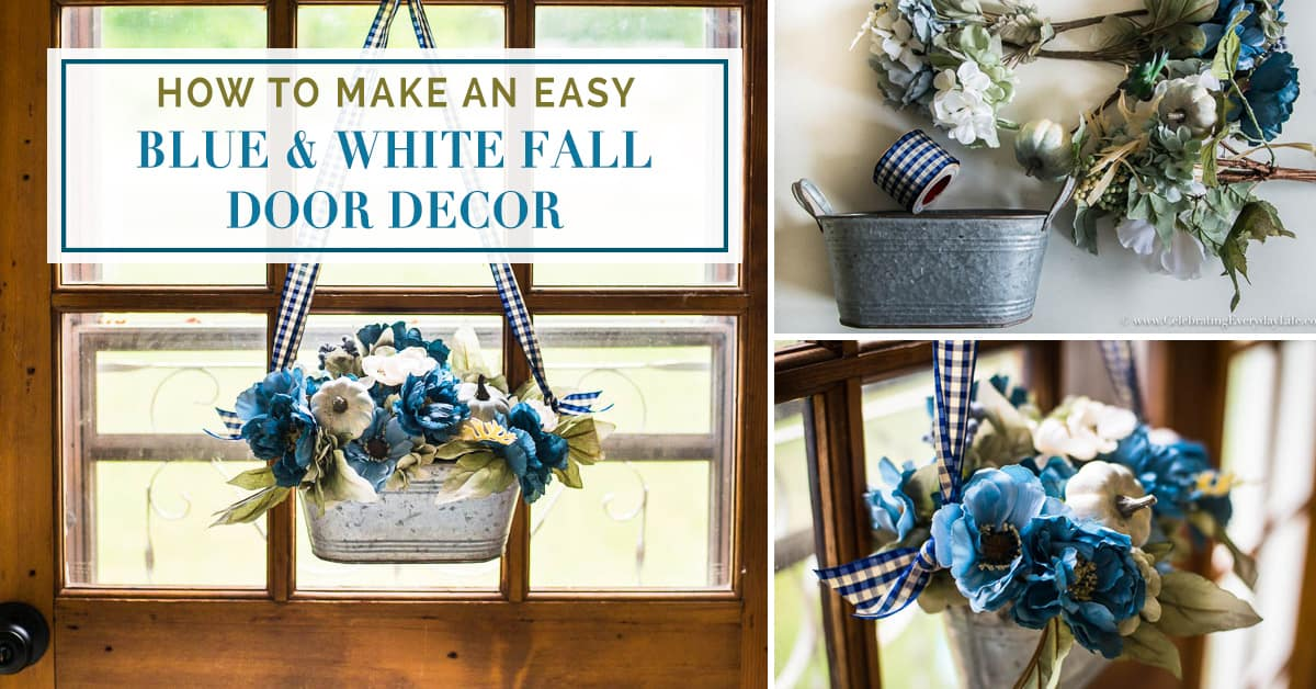 How to Make an Easy Blue \u0026 White Fall Door Decor - Celebrating everyday life with Jennifer Carroll & How to Make an Easy Blue \u0026 White Fall Door Decor - Celebrating ... Pezcame.Com