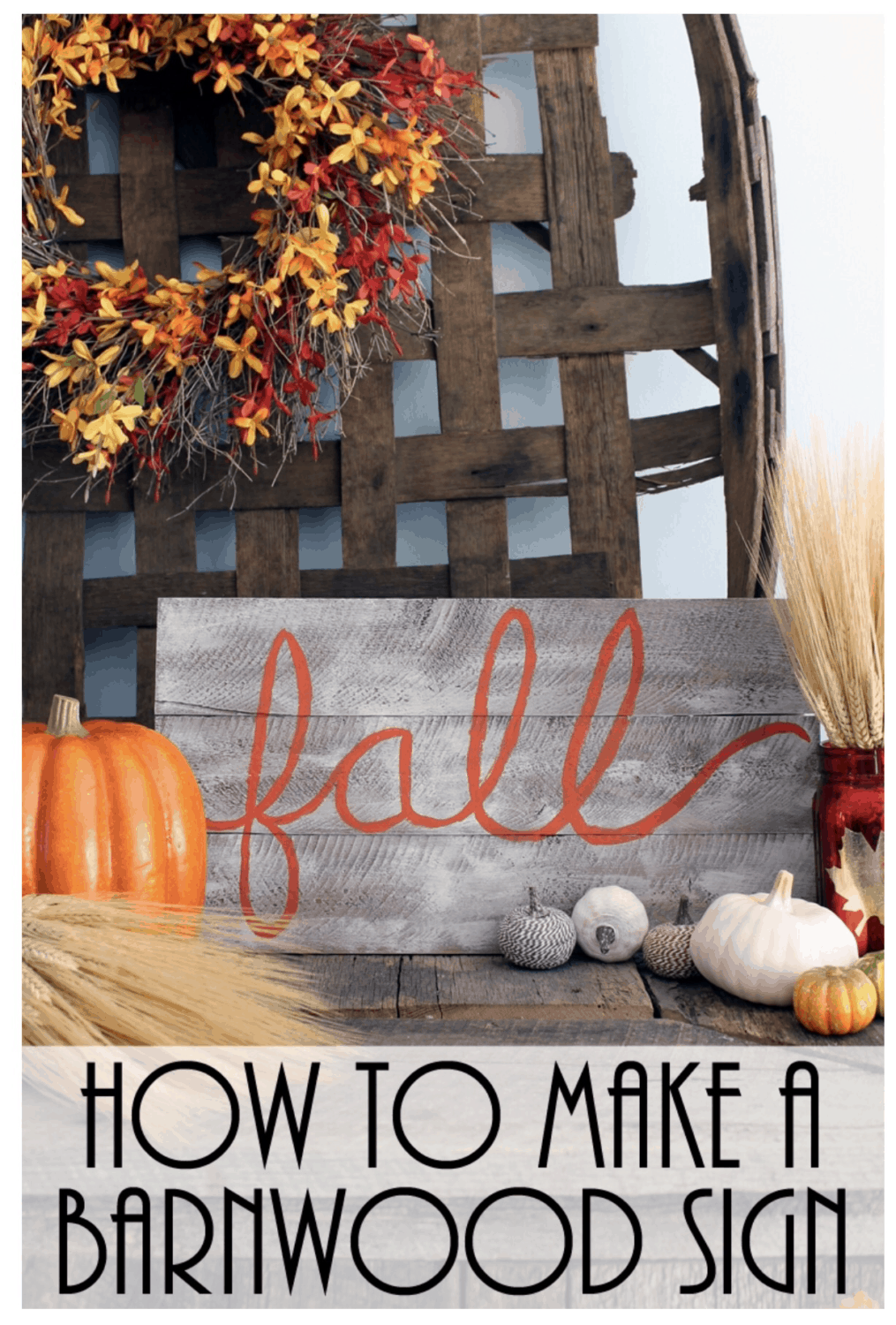 How to Make a Barnwood Sign for Fall