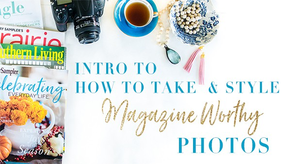 Do better photos really matter? Want Pro Secrets for How to take Magazine Worthy photos? Sign up for my FREE Photography & Styling Shortcuts Mini Workshop available for a limited time!!