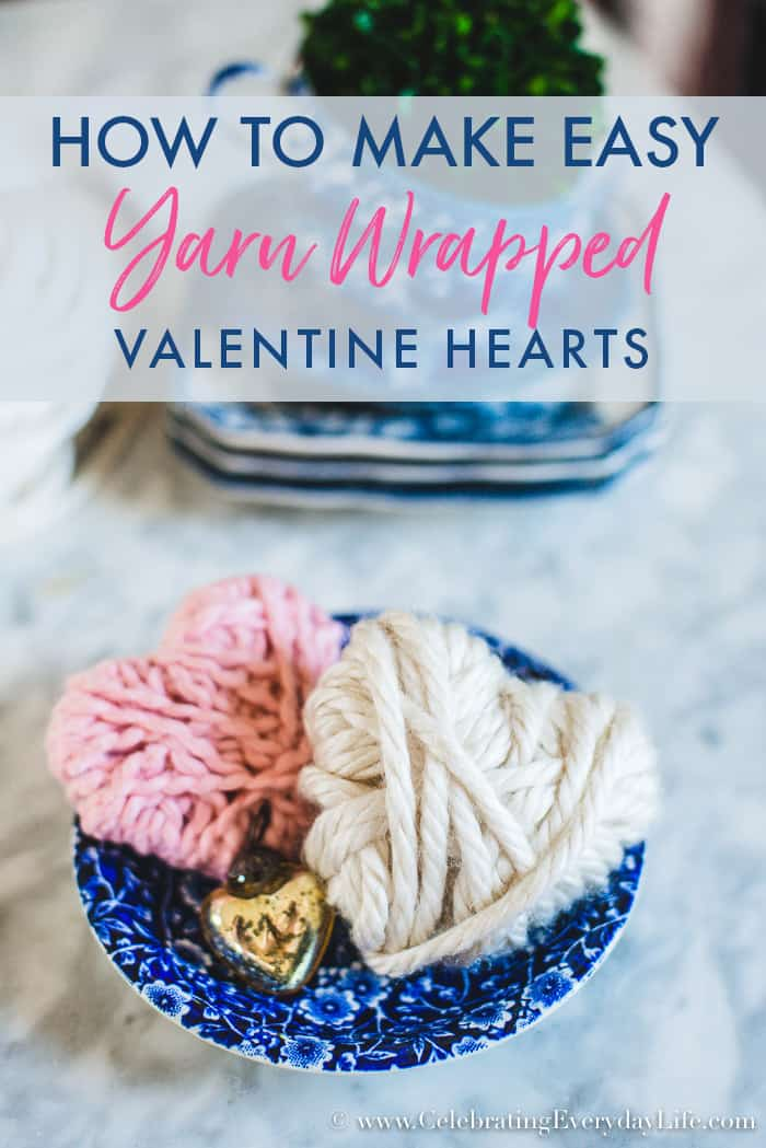 How to Make Easy DIY Yarn Wrapped Hearts, Add a little Hygge to your Valentine decor this year, #ValentineCraft, #ValentineDecor, #ValentineDIY